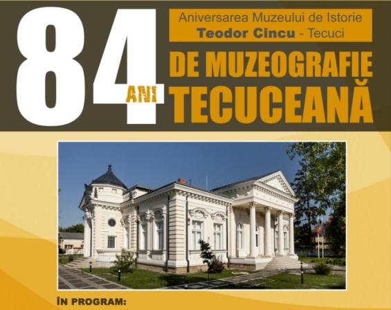 Muzeul Tecuci Afis mic Aniversar 84 ani